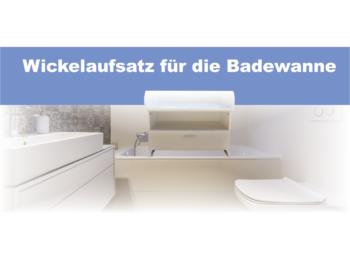 Badewanne Wickelaufsatz
